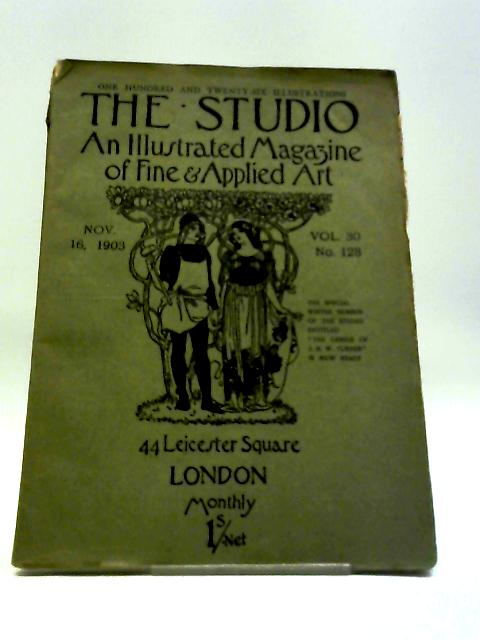The Studio An Illustrated Magazine of Fine & Applied Art Nov. 16, 1903 Vol. 30 No. 128 by Charles Holme