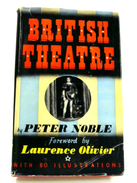 British Theatre by Peter Noble