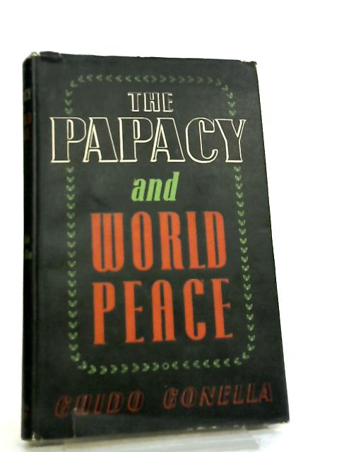 The Papacy and World Peace By Guido Gonella