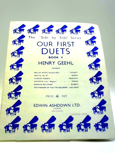 Our First Duets Book 4 by Henry Geehl