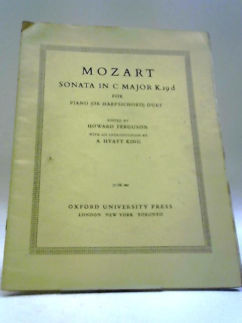 Mozart Sonata In C Major K.19 d For Piano (Or Harpsichord) Duet by Howard Ferguson, A. Hyatt King