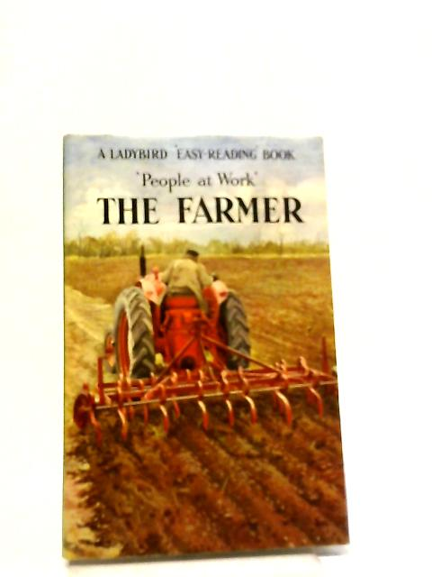 The Farmer (Reading' Books, People At Work Series) by Ina Havenhand
