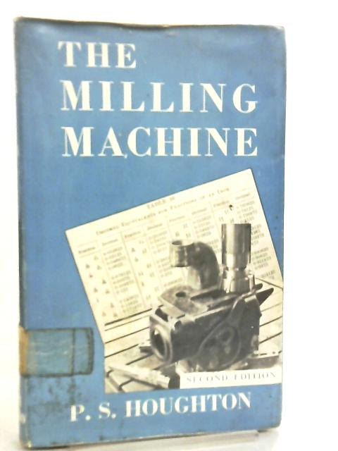 The Milling Machine by Philip Stephen Houghton