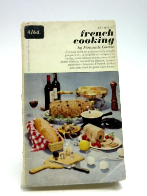 The Art Of French Cooking by Fernande Garvin