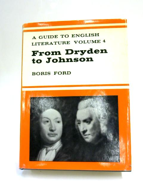 A Guide To English Literature Volume 4: From Dryden To Johnson by Ford