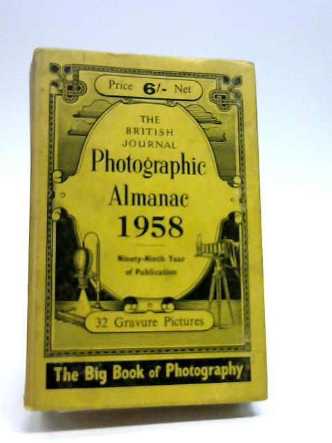 The British Journal Photographic Almanac 1958 by Dalladay, Arthur J. (Editor).