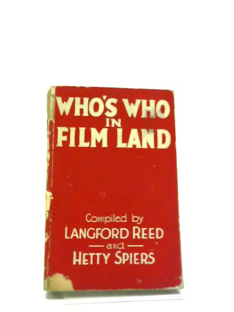 Who Who's in Film Land by Langford Reed & Hetty Spiers