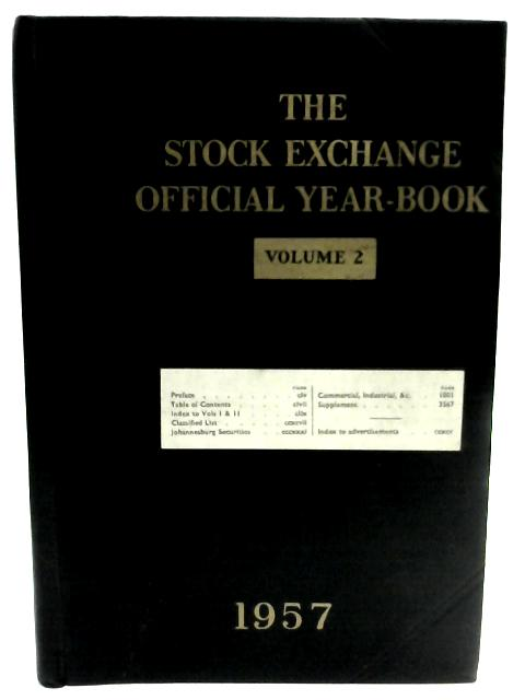 The Stock Exchange Official Year-Book Volume 2 1957 by Sir Hewitt Skinner