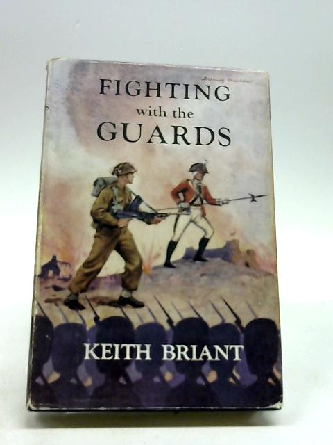 Fighting with the Guards by Briant, Keith