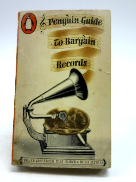 Penguin Guide to Bargain Records by Edward Greenfield, Ivan March & Dennis Stevens