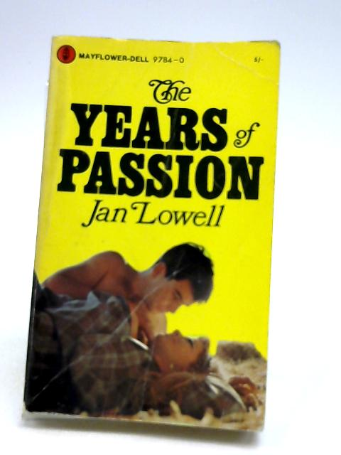 The Years Of Passion by Jan Lowell