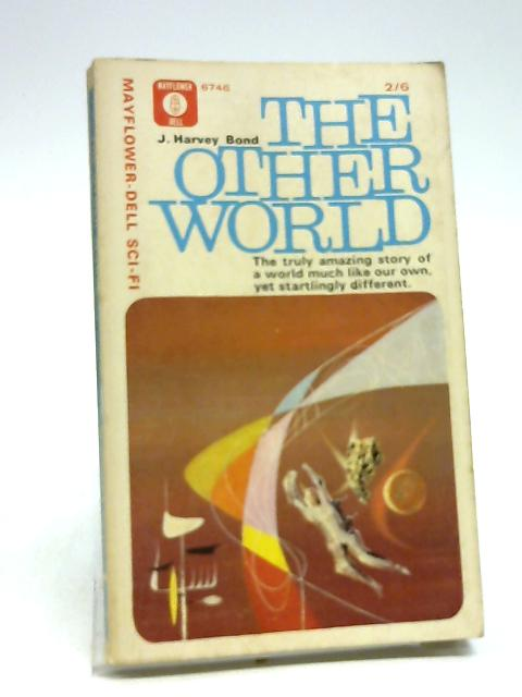 The other World by J Harvey Bond