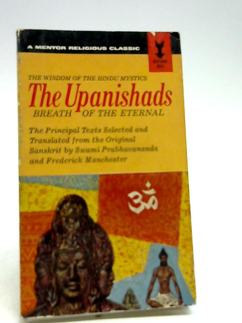 The UPANISHADS - Breath of the Eternal. by ANON