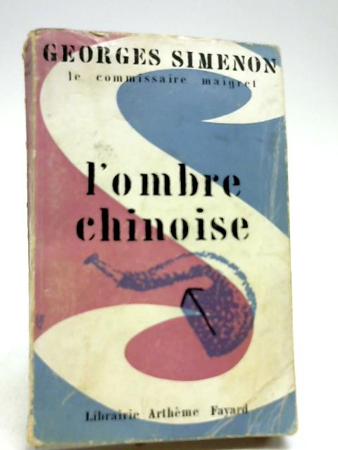 L'ombre Chinoise by Georges Simenon
