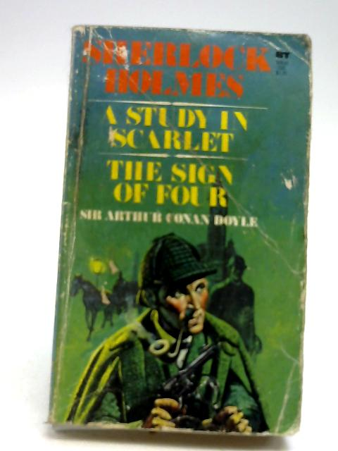 The Sign Of Four And A Study In Scarlet by Sir Arthur Conan Doyle