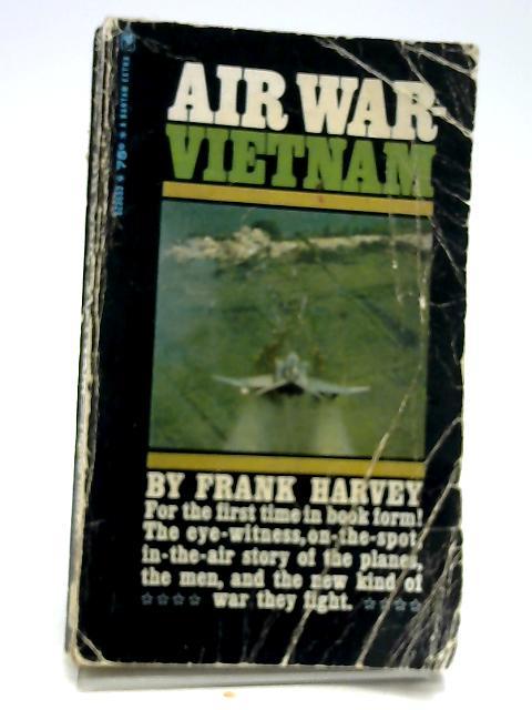 Air War - Vietnam. by HARVEY, FRANK.