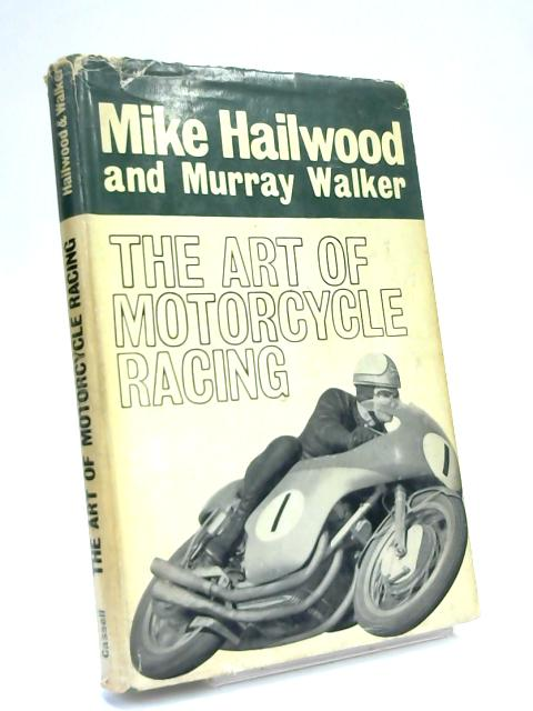 The Art of Motorcycle Racing by Mike Hailwood