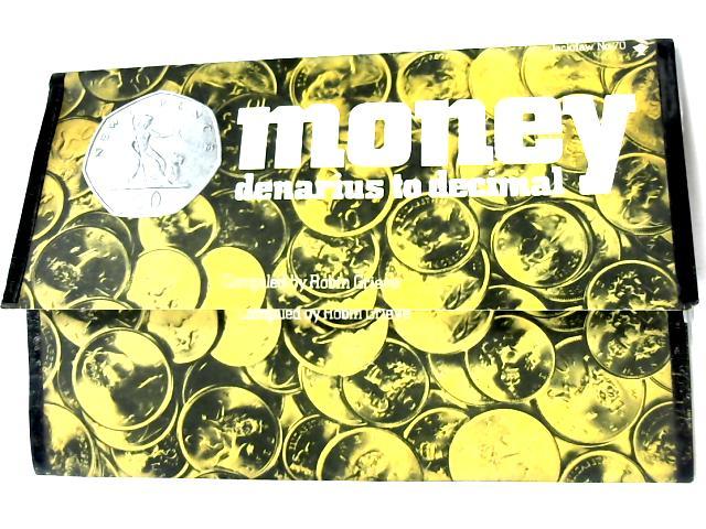 Money: Denarius to Decimal (Jackdaw Portfolio # 70) by Robin Grieve