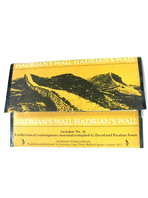 Hadrian's Wall: a Collection of Contemporary Material (Jackdaw no.41) by Jones