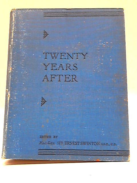 Twenty Years After - Supplementary Volume by E Swinton