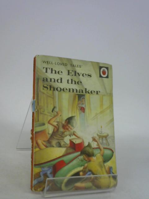 The Elves and the Shoemaker ('Well-Loved Tales') by Vera Southgate