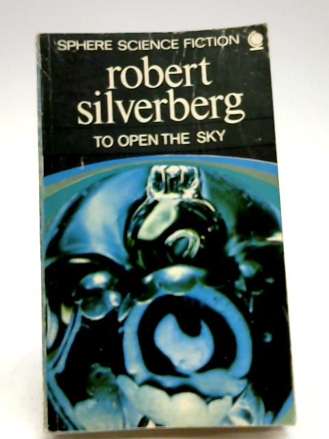 To Open the Sky by Robert Silverberg
