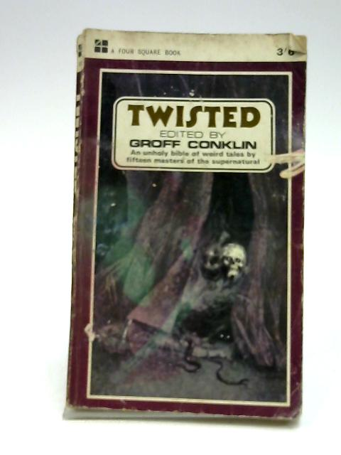 Twisted (Four square books) by Conklin, Groff
