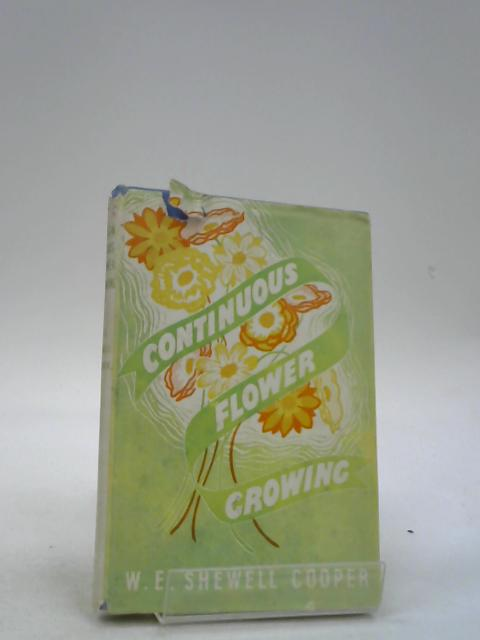 Continuous flower growing By Shewell-Cooper, W. E