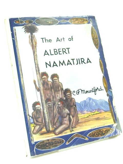 The Art of Albert Namatjira by C. P. Mountford