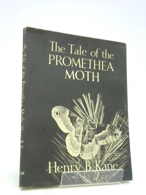 THE TALE OF THE PROMETHEA MOTH by Henry B. Kane