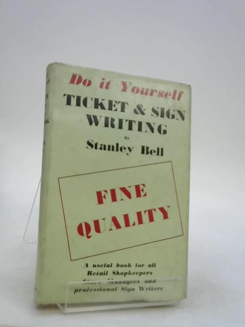 Do it yourself ticket and sign writing by stanl stanley bell 1959 category books sku 1492421094imo title do it yourself ticket and sign writing by stanley bell author stanley bell book binding hardcover solutioingenieria Image collections