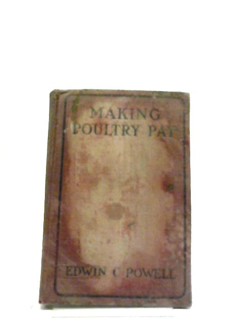 Making Poultry Pay by Edwin C Powell