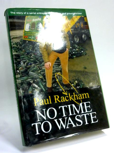 No Time to Waste by Paul Rackham