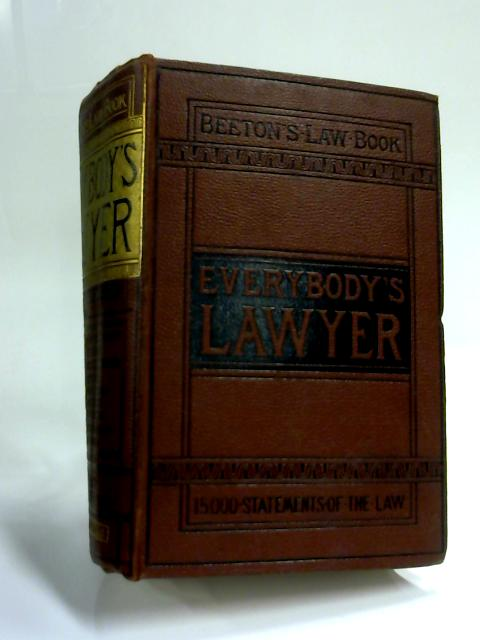 Beeton's Law Book - Everybody's Lawyer - A Practical Compendium by Anon
