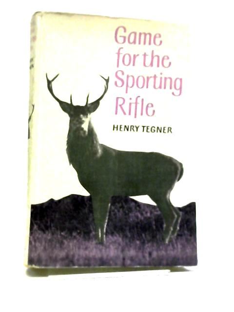 Game For The Sporting Rifle By Henry Tegner
