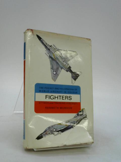 Fighters: Attack and training aircraft (Pocket encyclopaedia of world aircraft in colour series) by Munson, Kenneth
