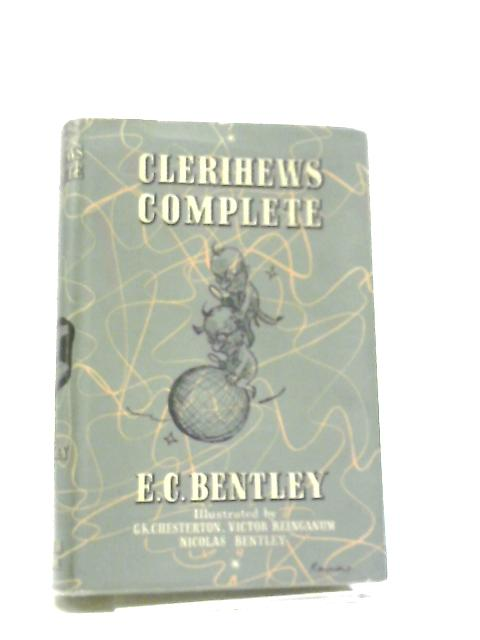 Clerihews Complete by E. C Bentley