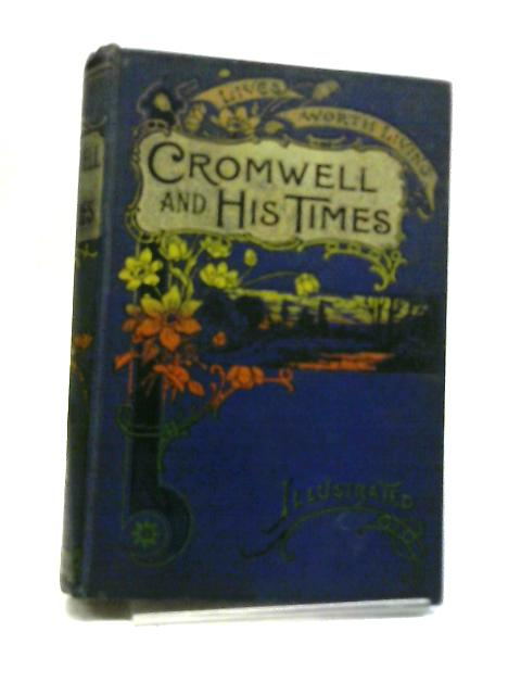 Oliver Cromwell And His Times. by G.Holden Pike