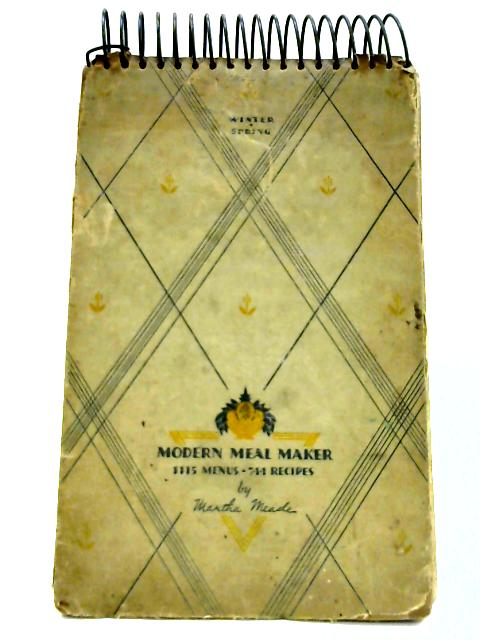 Modern Meal Maker by Martha Meade