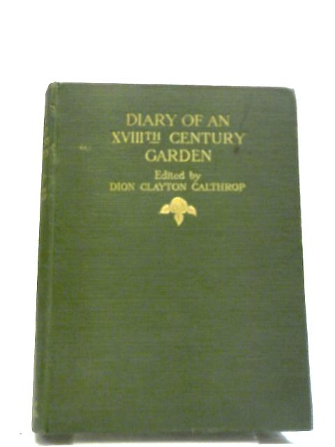 A Diary Of An Eighteenth-Century Garden by Dion Clayton Calthrop