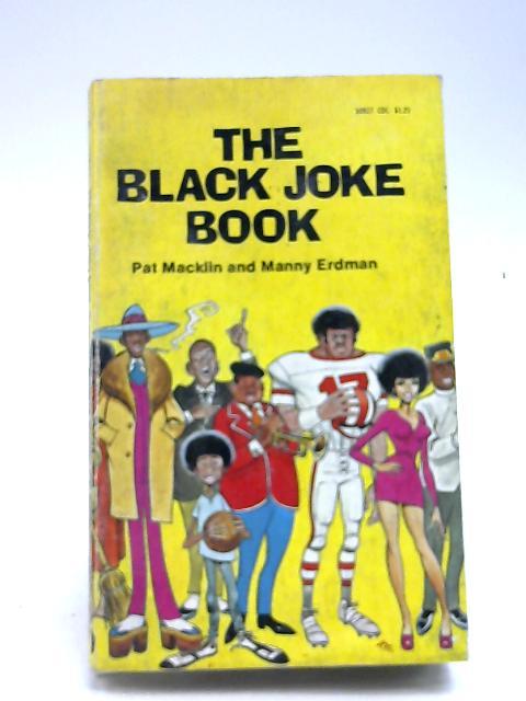 The Black Joke Book by Pat Macklin & Manny Erdman