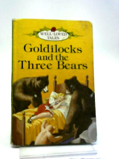 Goldilocks And The Three Bears (Ladybird Well Loved Tales) by Vera Southgate