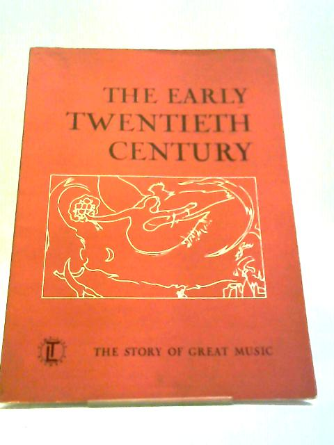 The Story of Great Music: The early twentieth century by Frederic V. grunfeld