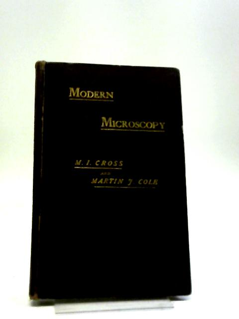 Modern Microscopy by M. I Cross