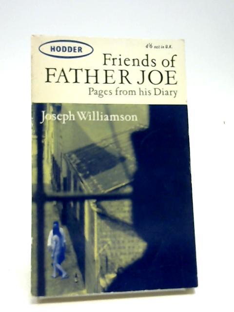 Friends of Father Joe by Williamson, Joseph