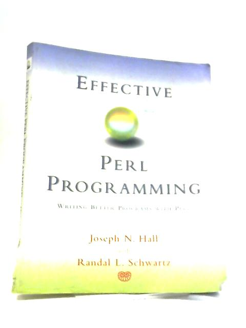 Effective Perl Programming by Joseph N Hall