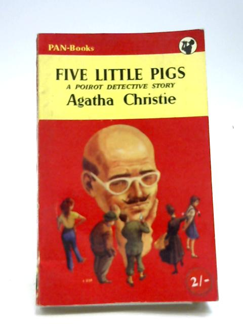 Five Little Pigs. by Christie, Agatha