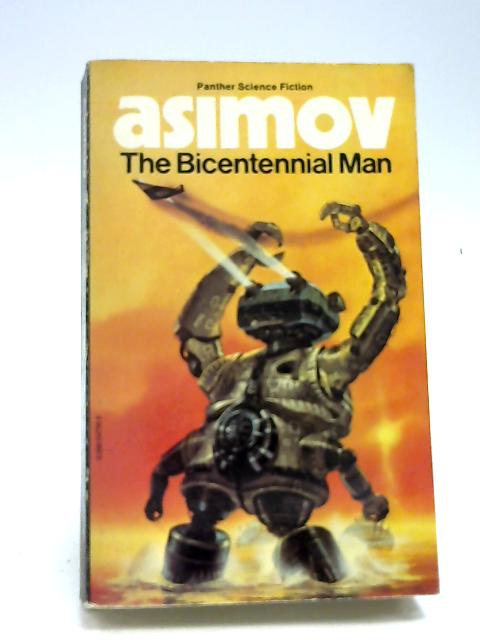 The Bicentennial Man by Asimov, Isaac