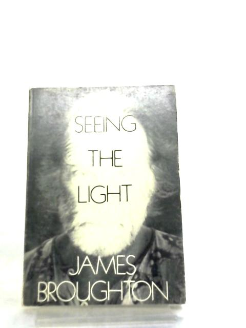 Seeing the Light by James Broughton by James Broughton