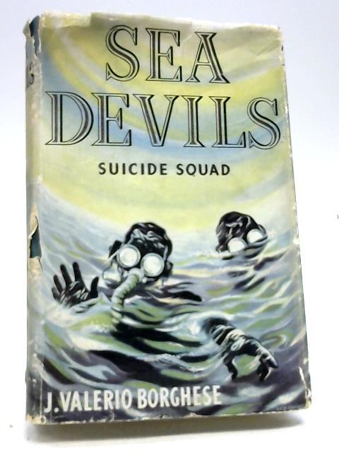 Sea Devils. Suicide Squad by BORGHESE, J. Valerio